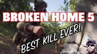 Broken Home 5: Best Airsoft kill EVER