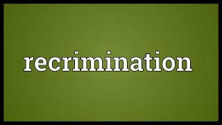 Recrimination Meaning