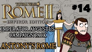 Total War: Rome 2 - Imperator Augustus Campaign - Antony's Rome - Civil War!