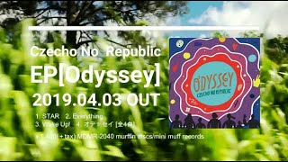 Czecho No Republic EP「Odyssey」【4.3OUT!!】 発売:2019 年 4 月 3 日...