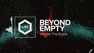 We Are The Empty - Beyond Empty [HD]
