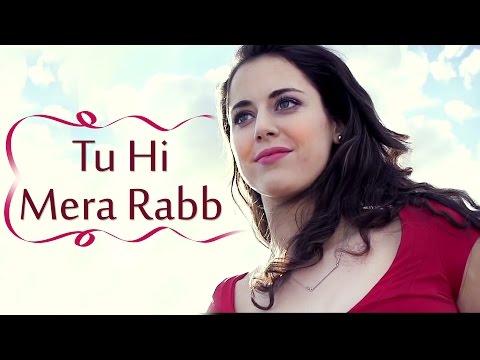 Tu Hi Mera Rabb (Full Song) | Latest Punjabi Song 2017 | Latest Music