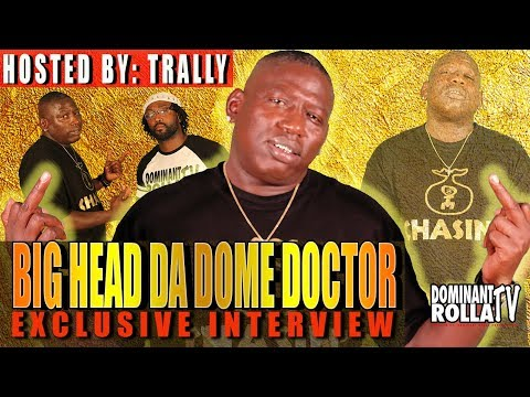 Big Head Da Dome Doctor - Leaving Trill Fam & Black Balloon | Childhood Struggle | What's a Rat
