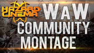Hazard Cinema WaW Community Montage by xRaGeD
