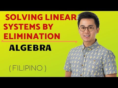 ALGEBRA: Solving Linear Systems by Elimination Method in Filipino