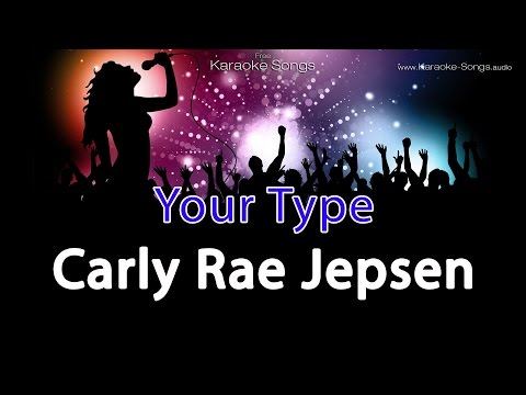 Carly Rae Jepsen 'Your Type' Instrumental Karaoke Version without vocals and lyrics