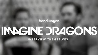 Dan and Daniel of Imagine Dragons interview... themselves