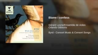 Blame I confess