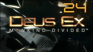 Deus Ex: Mankind Divided - Ep24 - Palisade Part 3