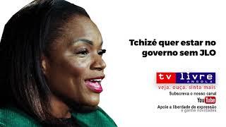 Tchizé quer governo sem JLO em angola