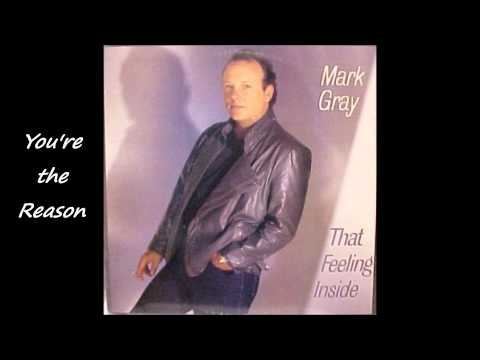 Mark Gray - You're The Reason