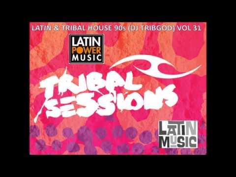 Latin tribal house 90s dj tribgod vol 31 youtube for Tribal house music 2015