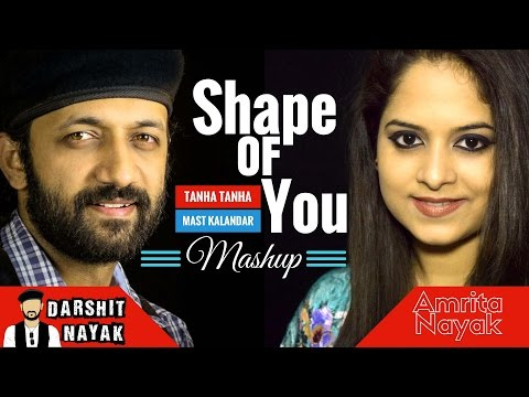 Shape Of You | Tanha Tanha | Kangana | Mashup by Amrita Nayak & Darshit Nayak