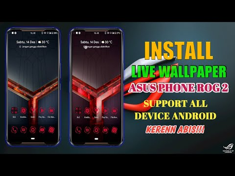 Install Live Wallpaper Asus Rog 2 Support Device Android