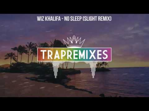 Wiz Khalifa  No Sleep Slight Remix