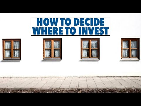How To Decide Where To Invest
