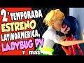 Miraculous Ladybug | SEGUNDA TEMPORADA FECHA DE ESTRENO, LADYBUG PV, NOTICIAS Y MAS