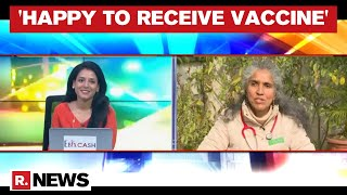 Dr Dimple Srivastava Speaks To Republic On Experience Of Taking Covid Vaccine Shot On Day 1 Of Drive