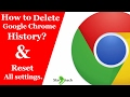 How to delete google chrome history and reset all settings 2017.[Star Hindi Tech]