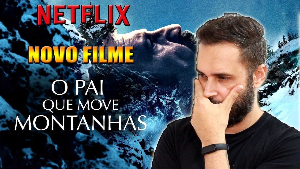 Download NOVO FILME da NETFLIX : O PAI QUE MOVE MONTANHAS