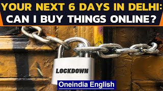 Delhi lockdown: Can I order online, are domestic helps allowed? |  Oneindia News