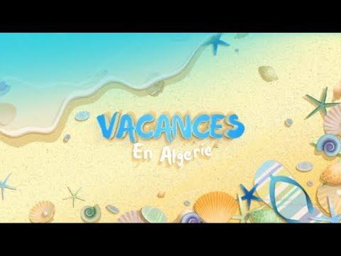 Vacances d'été en Algérie ( ça craint ) - الصيف في الجزائر