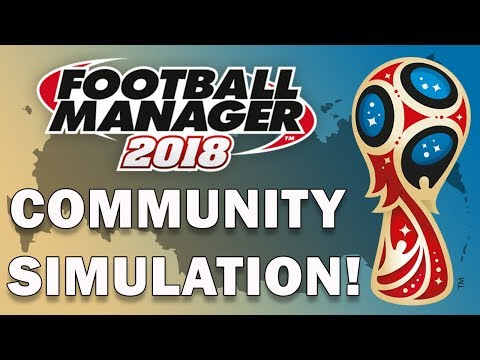 I Need Your Help! Community World Cup Simulation Experiment | Football Manager 2018