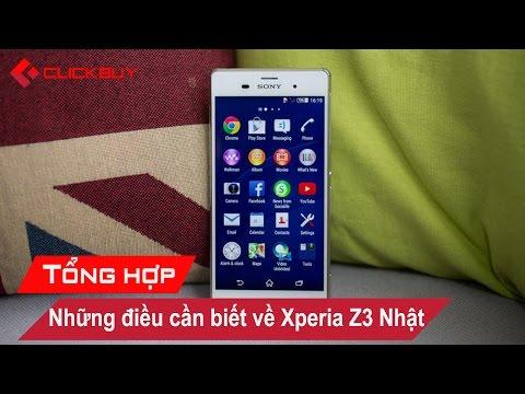 """[Tổng hợp] Sony Xperia Z3 Nhật và những điều """"Buộc phải biết"""" - Clickbuy"""