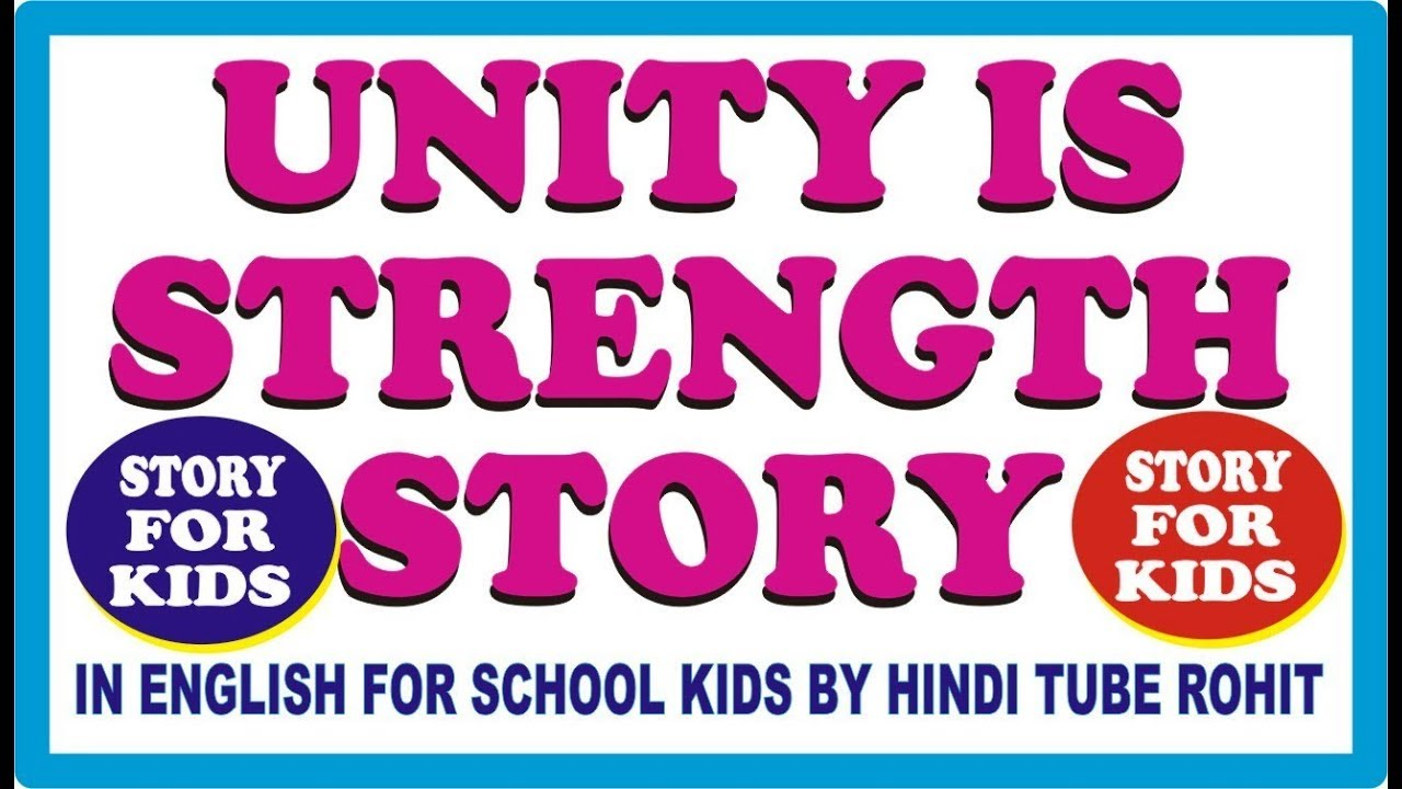 UNITY IS STRENGTH STORY IN ENGLISH FOR SCHOOL KIDS BY HINDI TUBE ROHIT