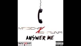 Masicka & Ishawna - Answer Me