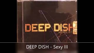 DEEP DISH  Sexy III #electronica #house #deepdish #progressivehouse