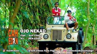 OJO NEKAT - ARIF CITENX feat BEN EDAN