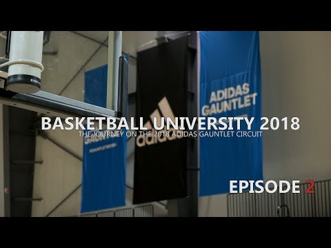 episode-2-|-basketball-university-2018-(journey-on-the-adidas-gauntlet-circuit)