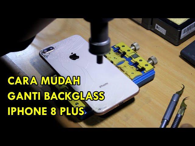 Tutorial ganti Backglass iPhone 8 Plus dengan mudah