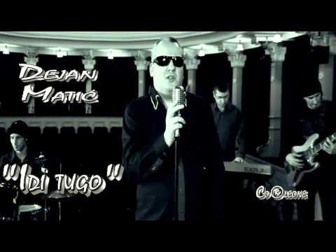 Dejan Matic - Idi tugo - (Audio 2011)