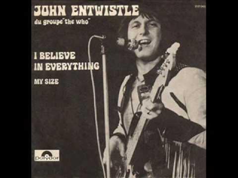 I Believe In Everything- John Entwistle