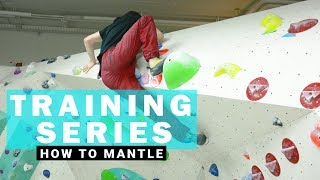 How To Mantle (Climbing Technique)