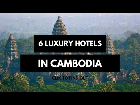 The Best 6 Luxury Hotels in Cambodia