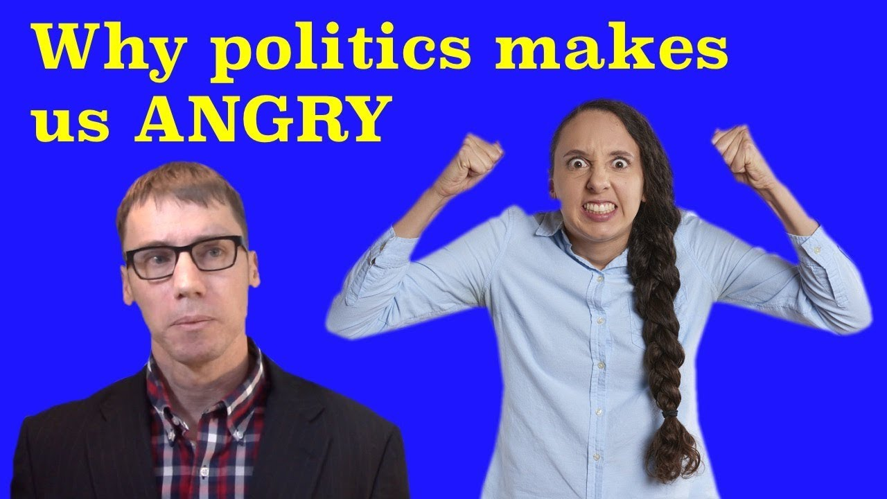Why Do We Get So Angry Over Politics?