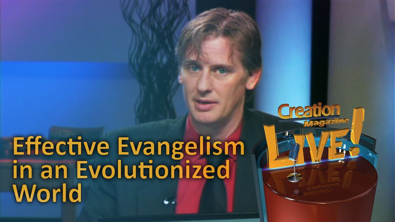 Effective Evangelism in an Evolutionized World -- Creation Magazine LIVE! (2-21) by CMIcreationstation
