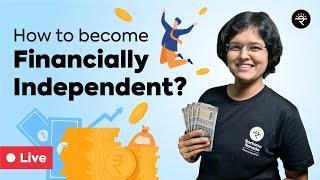 How to become Financially Independent? #LearningMarathon2021