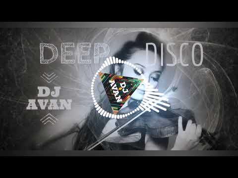 DEEP DISCO - DJ AVAN - Vict Molina - Save Me Original Mix