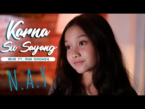 Karena Su Sayang - Near Ft. Dian Sorowea (Cover By N.A.Y)