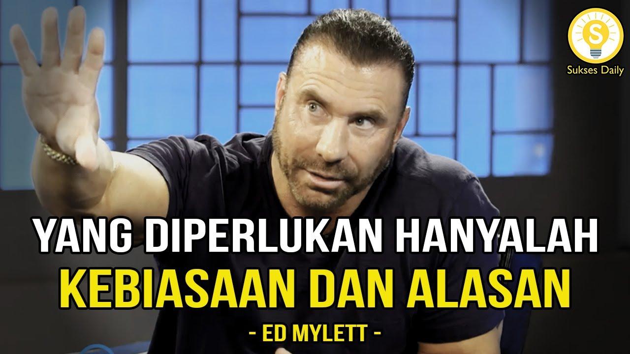 Alasan Mengapa Kamu Akan Sukses - Ed Mylett Subtitle Indonesia - Motivasi dan Inspirasi