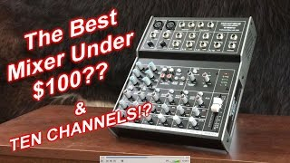 Top 10 Mixers - The Best Audio Mixer Under 100? 10 Channels?!