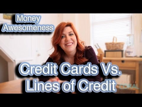 Money Awesomeness: Credit Cards Vs. Lines of Credit