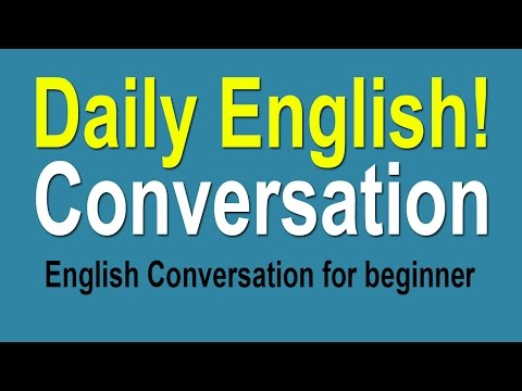 Daily English Conversation Practice - English Conversation Practice For Beginner