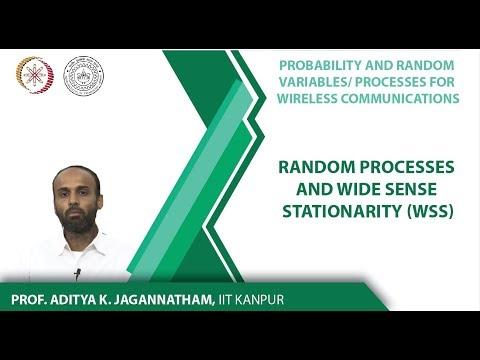 Lec 17   Probability, Random Variables/ Processes  Random Processes and (WSS)   IIT Kanpur