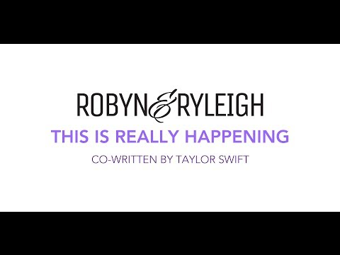 "Robyn & Ryleigh - ""This Is Really Happening"" Co-Written by Taylor Swift"