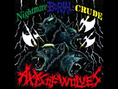 Nightmare & Burial & Crude 2007 Axis Of...